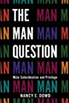 The Man Question: Male Subordination...