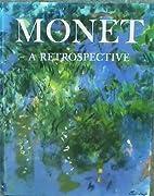 Monet, A Retrospective by Charles F Stuckey…