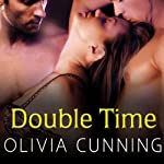 Double Time: Sinners on Tour, Book 5 (       UNABRIDGED) by Olivia Cunning Narrated by Justine O. Keef