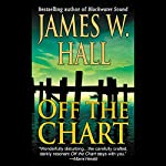Off the Chart: A Novel | James W. Hall