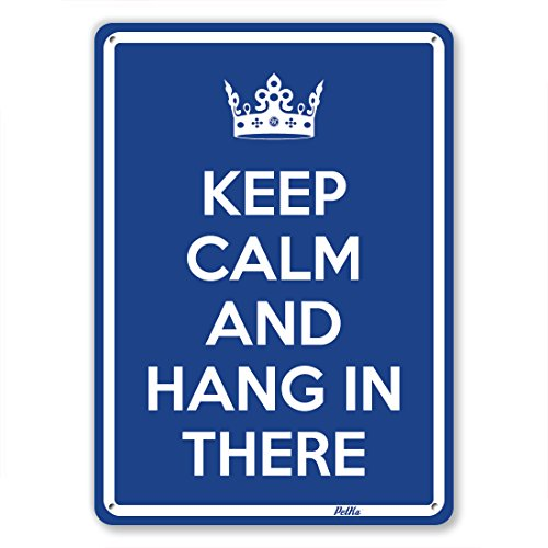 """Keep Calm And Hang In There"" 7""X10"" Aluminum Sign"