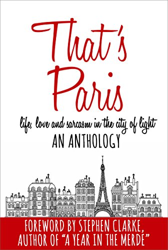 That's Paris: An Anthology Of Life, Love And Sarcasm In The City Of Light by Adria J. Cimino ebook deal