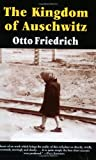 The Kingdom of Auschwitz: 1940-1945 (0060976403) by Friedrich, Otto