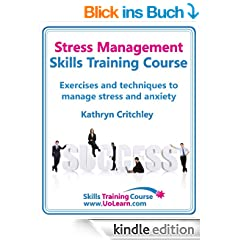Stress Management Skills Training Course Build Success in Your Life by Goal Setting, Relaxation and Changing Thinking with NLP (English Edition)