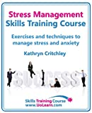 img - for Stress Management Skills Training Course Build Success in Your Life by Goal Setting, Relaxation and Changing Thinking with NLP book / textbook / text book