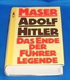 Adolf Hitler. Das Ende der Führerlegende