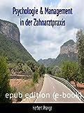 Psychologie & Management in der Zahnarztpraxis (German Edition)