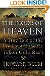 The Floor of Heaven: A True Tale of t...