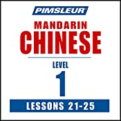 Chinese (Mandarin) Level 1 Lessons 21-25: Learn to Speak and Understand Mandarin Chinese with Pimsleur Language Programs |  Pimsleur