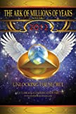 img - for The Ark of Millions of Years Volume Three: 2012 Unlocking the Secret book / textbook / text book