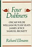 Image of FOUR DUBLINERS: OSCAR WILDE, WILLIAM BUTLER YEATS, JAMES JOYCE, SAMUEL BECKETT by Richard Ellmann (1987 Hardcover in dust jacket 122 pages including Index. George Braziller publishers, Stated 1st United States printing)