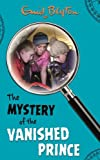 Enid Blyton The Mystery of the Vanished Prince (The Mysteries Series)