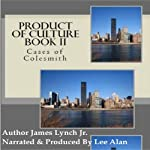 Product of Culture Book II: Cases of Colesmith | James Lynch