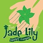 The Jade Lily | Hayley Cooper