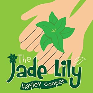 The Jade Lily | [Hayley Cooper]