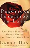 Practical Intuition in Love: Let Your Intuition Guide You to the Love of Your Life