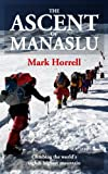 The Ascent of Manaslu: Climbing the world's eighth highest mountain (Footsteps on the Mountain travel diaries Book 15) (English Edition)