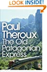 The Old Patagonian Express: By Train...