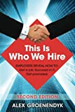 img - for This is Who We Hire: How to get a job, succeed in it, and get promoted. book / textbook / text book