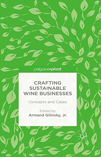 Crafting Sustainable Wine Businesses: Concepts and Cases by Armand Gilinsky  Jr.