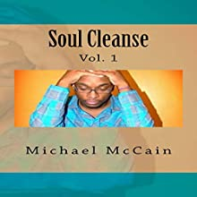 Soul Cleanse: No Adult Language (Volume 1) (       UNABRIDGED) by Michael McCain Narrated by Steve Ryan