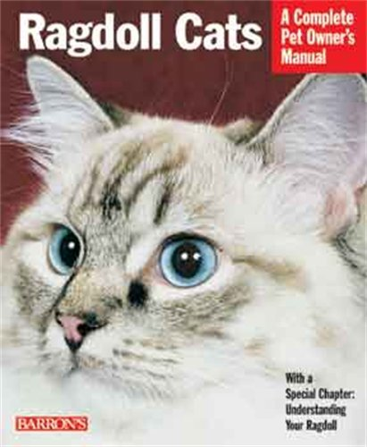 Ragdoll Cats (Complete Pet Owner's Manual)