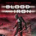 Blood and Iron: The Penrose Series. Book 2 (       UNABRIDGED) by Tony Ballantyne Narrated by Stephen Hogan