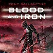 Blood and Iron: The Penrose Series. Book 2 | [Tony Ballantyne]