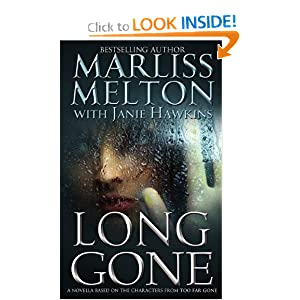 Long Gone: A novella featuring the characters from TOO FAR GONE Marliss Melton and Janie Hawkins