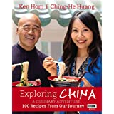 Exploring China: A Culinary Adventure: 100 recipes from our journeyby Ken Hom