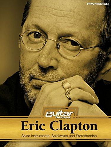 Eric-Clapton-Seine-Instrumente-Spielweise-und-Studiotricks-Guitar-Heroes