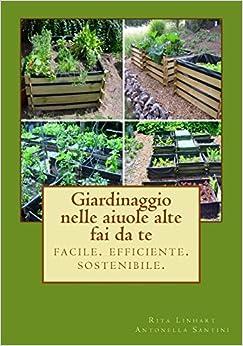 Giardinaggio nelle aiuole alte - fai da te: facile