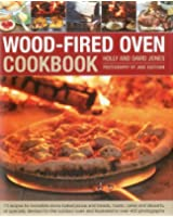 Wood-Fired Oven Cookbook: 70 recipes for incredible stone-baked pizzas and breads, roasts, cakes and desserts, all specially devsed for the outdoor oven and illustrated in oer