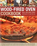 img - for Wood-Fired Oven Cookbook: 70 recipes for incredible stone-baked pizzas and breads, roasts, cakes and desserts, all specially devised for the outdoor oven and illustrated in over 400 photographs book / textbook / text book