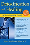 img - for Detoxification and Healing: The Key to Optimal Health by Baker, Sidney MacDonald (2003) Paperback book / textbook / text book