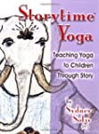 Storytime Yoga: Teaching Yoga to Chil...