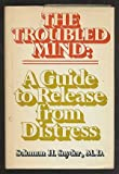 The troubled mind: A guide to release from distress (0070595232) by Snyder, Solomon H