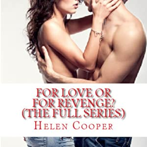 For Love or for Revenge: The Full Series | [Helen Cooper]