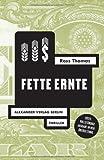 Fette Ernte (Ross-Thomas-Edition)