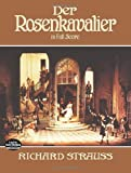 Der Rosenkavalier in Full Score (Dover Music Scores) (German Edition)