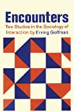 img - for Encounters; Two Studies in the Sociology of Interaction book / textbook / text book