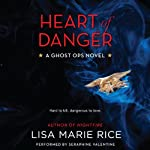 Heart of Danger: A Ghost Ops Novel, Book 1 (       UNABRIDGED) by Lisa Marie Rice Narrated by Seraphine Valentine