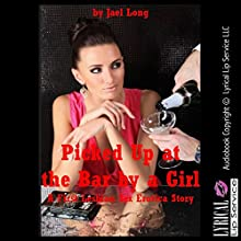 Picked Up at the Bar by a Girl: A First Lesbian Sex Erotica Story (       UNABRIDGED) by Jael Long Narrated by Jennifer Saucedo