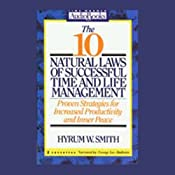 The 10 Natural Laws of Successful Time and Life Management: Increase Productivity and Inner Peace | [Hyrum W. Smith]