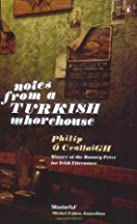 Notes from a Turkish Whorehouse by Philip O…