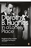 Dorothy B. Hughes In a Lonely Place (Penguin Modern Classics)