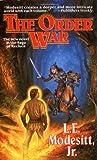 The Order War (Recluce series, Book 4)