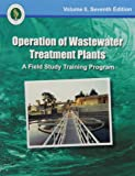Operation of Wastewater Treatment Plants, Volume 2