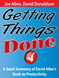 img - for Getting Things Done: A Quick Summary of David Allen's Book on Productivity book / textbook / text book