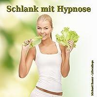 Schlank mit Hypnose Hörbuch von Michael Bauer Gesprochen von: Michael Bauer